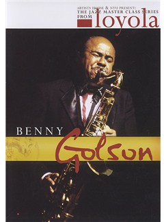 The Jazz Masterclass Series From NYU: Benny Golson DVDs / Videos | Saxophone