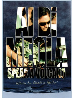 Al Di Meola - Speak a Volcano: Return to Electric Guitar DVDs / Videos |