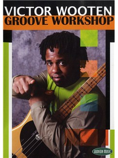 Victor Wooten: Groove Workshop (2 DVDs) DVDs / Videos | Bass Guitar