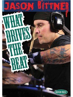 Jason Bittner: What Drives The Beat (DVD) DVDs / Videos | Drums
