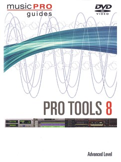 Music Pro Guide: Pro Tools 8 - Advanced Level DVDs / Videos |