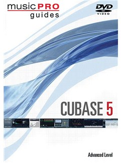 Music Pro Guides: Cubase 5 - Advanced Level DVDs / Videos |