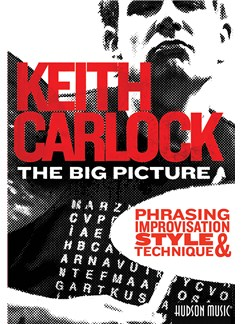 Keith Carlock: The Big Picture - Phrasing, Improvisation, Style And Technique DVDs / Videos | Drums