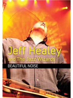 Jeff Healey And The Jazz Wizards: Beautiful Noise DVDs / Videos |