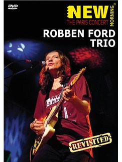 Robben Ford Trio: Paris Concert Revisited DVDs / Videos |