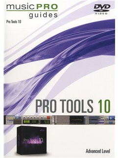 Music Pro Guide: Pro Tools 10 DVD - Advanced DVDs / Videos |