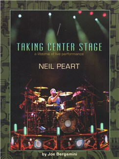 Neil Peart: Taking Center Stage (Book) Books | Drums