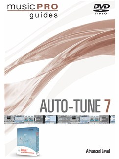Music Pro Guide: Auto-Tune 7 - Advanced DVDs / Videos |