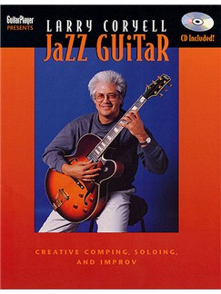 Larry Coryell: Jazz Guitar - Creative Comping, Soloing And Improv Books and CDs |