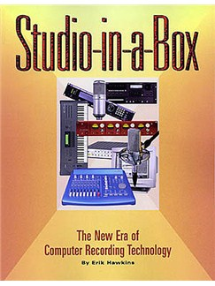 Studio-In-A-Box: The New Era Of Computer Recording Technology Books |