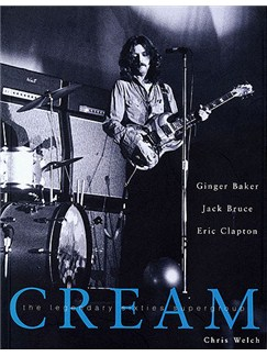 Chris Welch: Cream - The Legendary Sixties Supergroup Books |