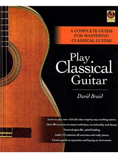 David Braid: Play Classical Guitar Books and CDs | Guitar, Classical Guitar