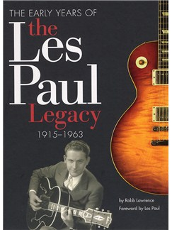The Early Years Of The Les Paul Legacy 1915-1963 Books | Guitar