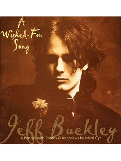 Jeff Buckley: A Wished For Song Books |