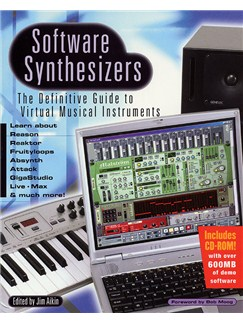 Software Synthesizers - The Definitive Guide To Virtual Musical Instruments Books and CD-Roms / DVD-Roms |