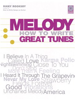 Rikky Rooksby: Melody - How to Write Great Tunes Books |