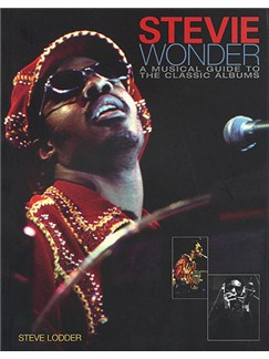 Steve Lodder: Stevie Wonder - A Musical Guide To The Classic Albums Books |