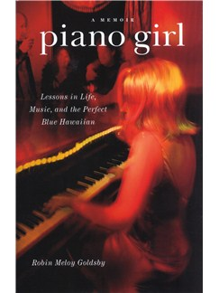 Robin Meloy Goldsby: Piano Girl - A Memoir Books |