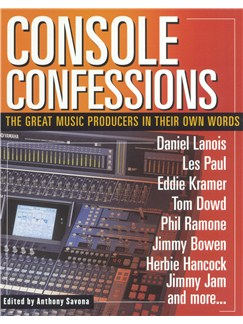 Console Confessions - The Great Music Producers In Their Own Words Books |
