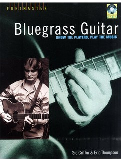 Sid Griffin/Eric Thompson: Bluegrass Guitar - Know The Players, Play The Music Books and CDs | Guitar