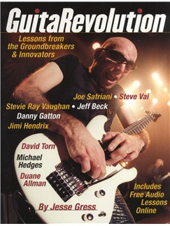 Jesse Gress: GuitaRevolution - Lessons From The Groundbreakers And Innovators Books | Guitar Tab