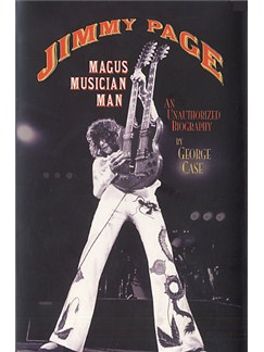 George Case: Jimmy Page - Magus, Musician, Man - An Unauthorized Biography Books |