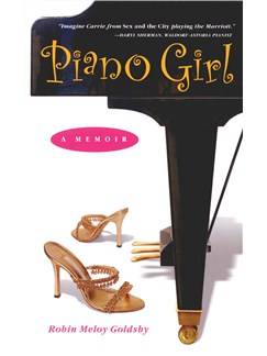 Robin Meloy Goldsby: Piano Girl - A Memoir (Softcover) Books |