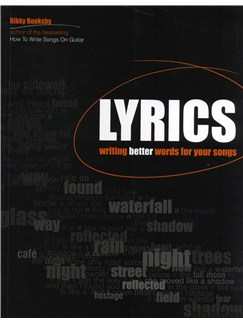 Rikky Rooksby: Lyrics - Writing Better Words For Your Songs Books |