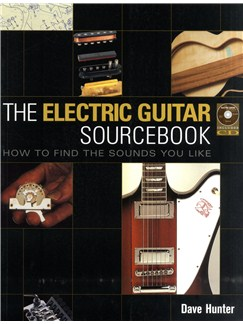 Dave Hunter: The Electric Guitar Sourcebook - How To Find The Sounds You Like Books and CDs | Electric Guitar