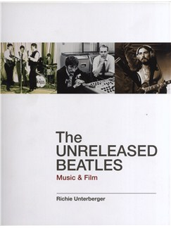 Richie Unterberger: The Unreleased Beatles - Music And Film Books |