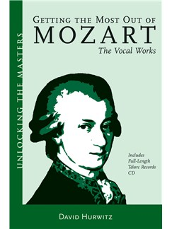 David Hurwitz: Getting The Most Out Of Mozart - The Vocal Works Books and CDs |