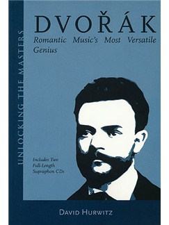 David Hurwitz: Dvorak - Romantic Music's Most Versatile Genius Books and CDs |