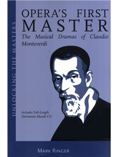Mark Ringer: Opera's First Master - The Musical Dramas Of Claudio Monteverdi Books and CDs |