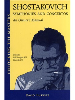 David Hurwitz: Shostakovich Symphonies And Concertos - An Owner's Manual Books and CDs |