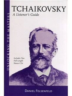 Daniel Felsenfeld: Tchaikovsky - A Listener's Guide Books and CDs |