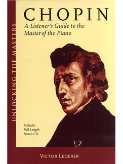 Victor Lederer: Chopin - A Listener's Guide To The Master Of Piano (Book And CD) Books and CDs |