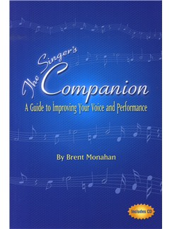 Brent Monahan: The Singer's Companion - A Guide To Improving Your Voice And Performance Books and CDs | Voice