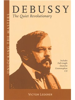 Victor Lederer: Debussy - The Quiet Revolutionary Books and CDs |