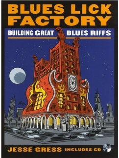 Jesse Gress: Blues Lick Factory - Building Great Blues Riffs Books and CDs | Guitar