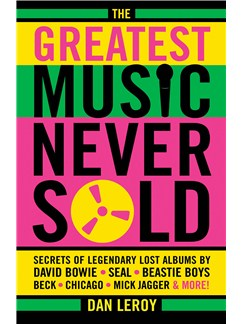 Dan LeRoy: The Greatest Music Never Sold Books |