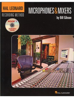 The Hal Leonard Recording Method: Book One - Microphones & Mixers (Book and DVD) Books |