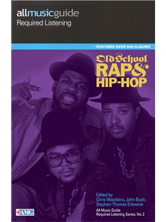 All Music Guide Required Listening - Old School Rap And Hip-Hop Books |