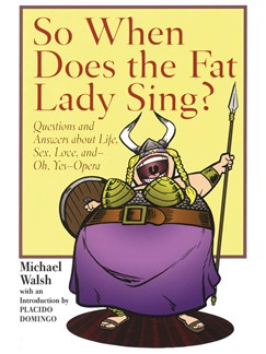 Michael Walsh: So When Does The Fat Lady Sing? Books |
