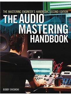Bobby Owinski: The Audio Mastering Handbook (Second Edition) Livre  