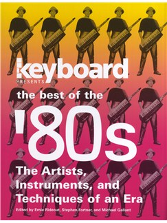 Keyboard Presents The Best of the '80s - The Artists, Instruments And Techniques Of An Era Books | Keyboard, Synthesiser