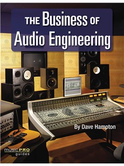 Dave Hampton: The Business Of Audio Engineering Books |