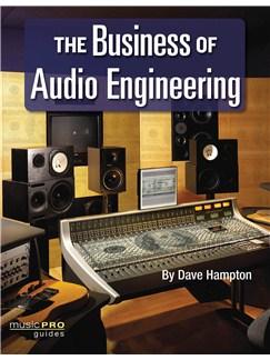 Dave Hampton: The Business Of Audio Engineering Books |