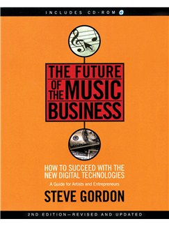 Steve Gordon: The Future of the Music Business (Book and CD-Rom) Books and CD-Roms / DVD-Roms |