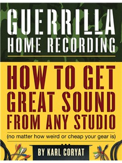 Guerrilla Home Recording (2nd Edition) Books |