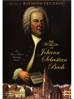Raymond Erickson: The Worlds Of Johann Sebastian Bach Books |